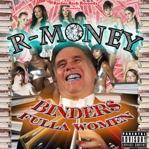 "Image of R-Money's ""Binders Fulla Women"" poster"