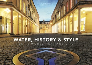Image of Water, History & Style. Bath: World Heritage Site