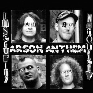 Image of ARSON ANTHEM - Insecurity Notoriety LP