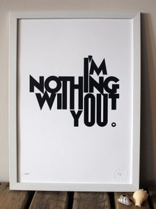 Image of Nothing Without You - White or Brown
