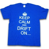 Image of Keep Calm Drift On - BLUE