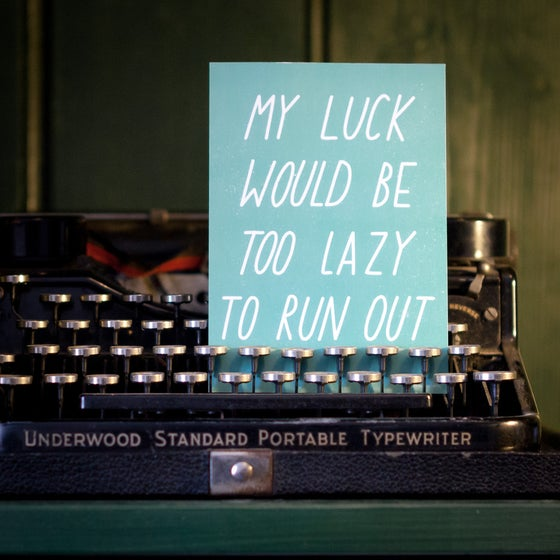 Image of My luck is too lazy to run out Postcard