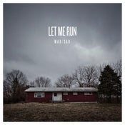 Image of LET ME RUN • mad/sad