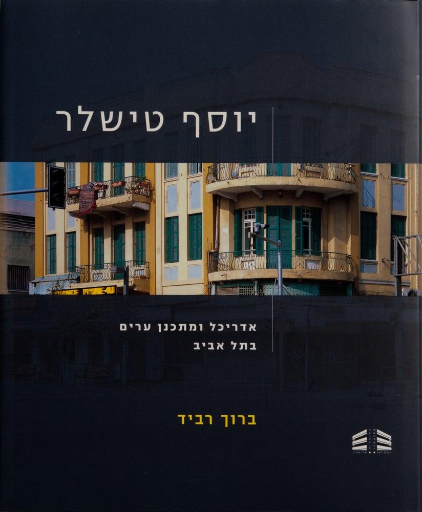 Image of Joseph Tischler: Architect And Town Planner In Tel Aviv