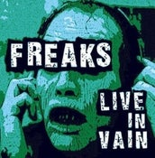 Image of FREAKS - LIVE IN VAIN CD