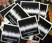 Image of CHROMEWAVES RADIO Stickers
