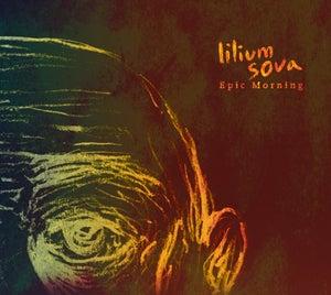Image of Lilium Sova-Epic Morning-CD (2012)