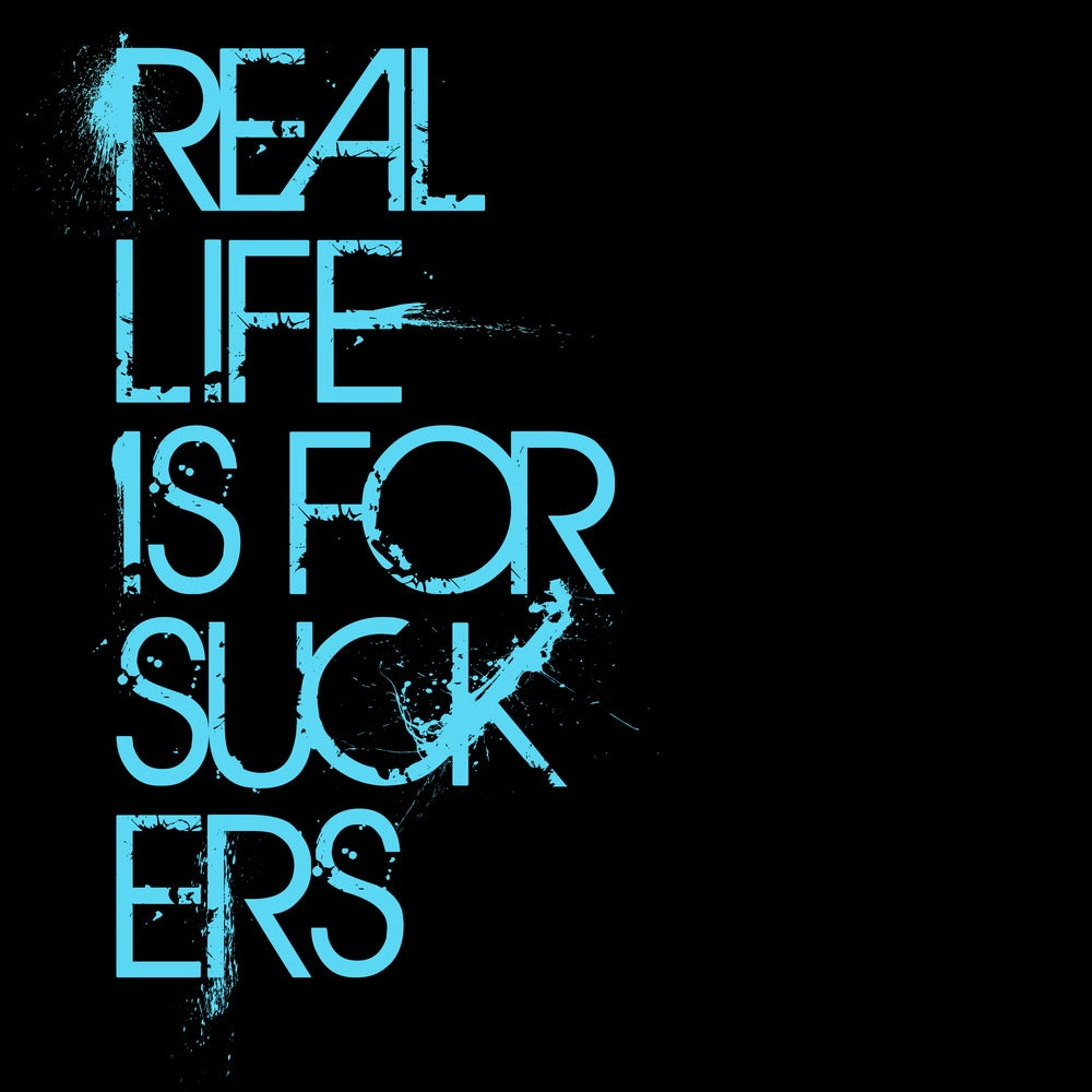 Image of Real Life is for Suckers T-Shirt