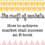 Image of E-book: The Craft of Markets - How to achieve market stall success, An Australian perspective