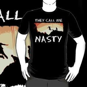 "Image of ""THEY CALL ME NASTY"" Tee!"