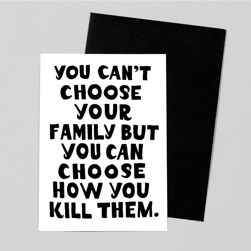 Image of Can't Choose Your Family...