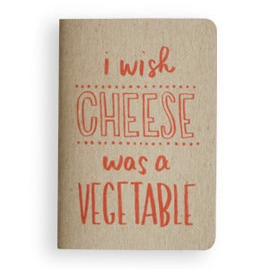 Image of I wish cheese was a vegetable notebook