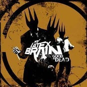 Image of My Latex Brain Good Is Dead $10.00