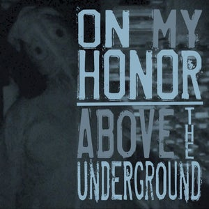 """Image of On My Honor/Above The Underground- Split (7"""") CLEARANCE!!"""