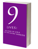 Image of 9 Lives: The Story of Lola and the Savory Shreds