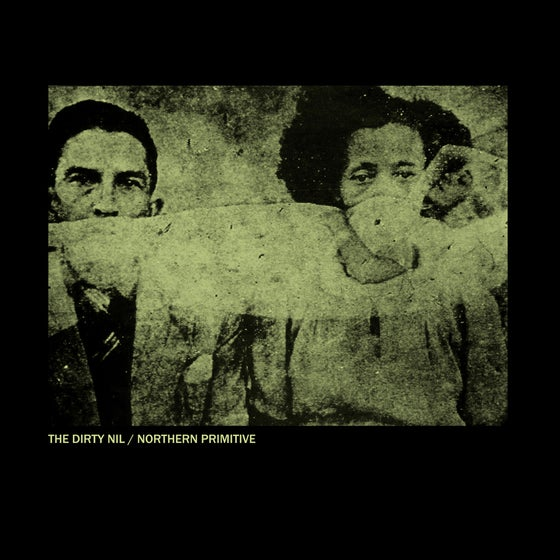 Image of The Dirty Nil / Northern Primitive Split 7""