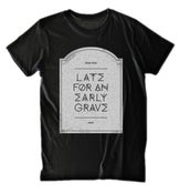 Image of Late For an Early Grave tee (blk)