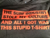 Image of The Surf Industry Stole My Culture and All I Got Was This Stupid T-Shirt