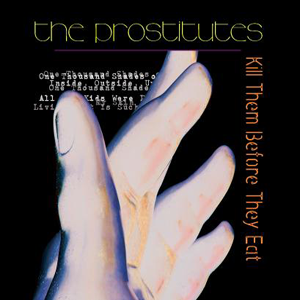 """Image of The Prostitutes """"Kill Them Before They Eat"""" CD"""