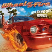 Image of Wheels Of Fire - Hollywood Rocks