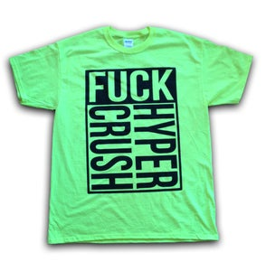 Image of FUCK HC NEON T SHIRT