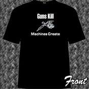 Image of Guns Kill ... machines create