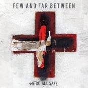 Image of Few and Far Between - We're All Safe CD