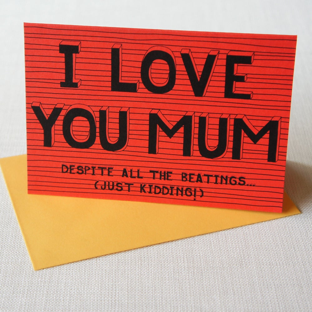 Image of I love you mum despite all the beatings
