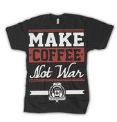 Image of MAKE COFFEE NOT WAR
