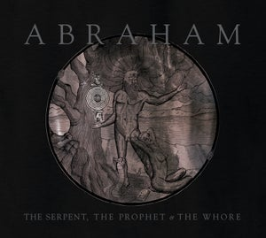 Image of ABRAHAM - The Serpent, the Prophet & the Whore