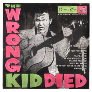 Image of THE WRONG KID DIED(Dewey Cox print)