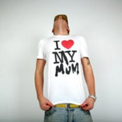 Image of I LOVE MY MUM T-SHIRT