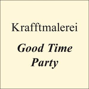 Image of Krafftmalerei - Good Time Party 7""