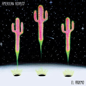 Image of American Royalty - El Ardemo EP - Digital