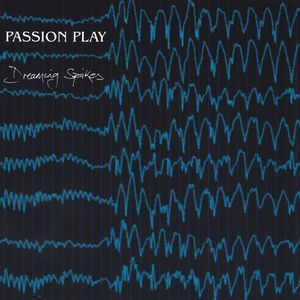 Image of Passion Play - Dreaming Spikes CD