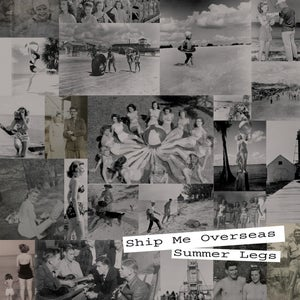 Image of Ship Me Overseas- Summer Legs (CD)