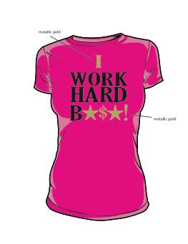 Image of I WORK HARD B*$*! (PINK)