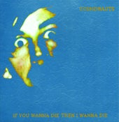 "Image of SOLD OUT!! Cosmonauts - ""If you wanna die then I wanna die"" LP"