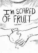 Image of I'M SCARED OF FRUIT
