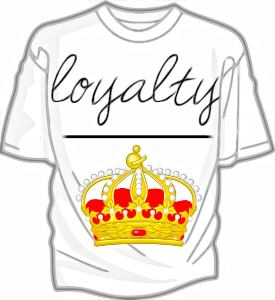 Royalty Over Loyalty Coloring Page: Loyalty Over Royalty / A.C.E Clothing Line