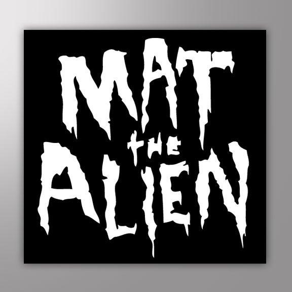 "Image of Sticker - Mat The Alien Logo 4"" x 4"" (Art by Karimo)  x 3"