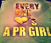 Image of Everyone Loves  A PR Girl - White Tee