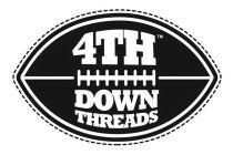 4th Down Threads