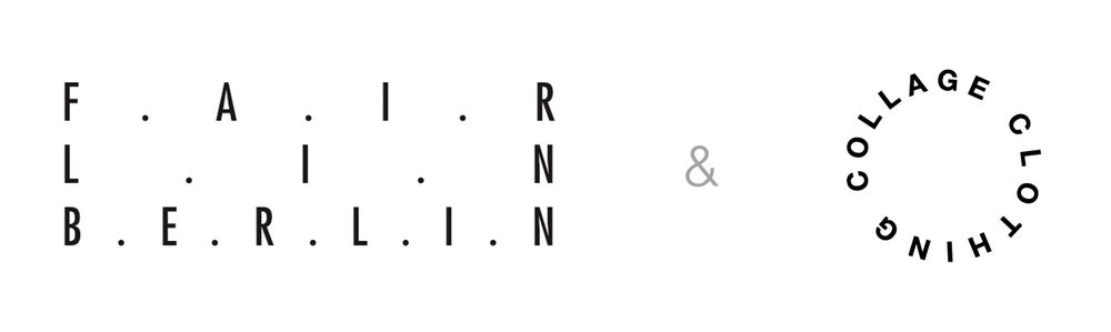 FAIRLIN BERLIN  &  COLLAGE CLOTHING