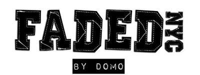 FADEDnyc by Domo