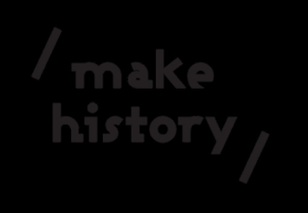 makehistory