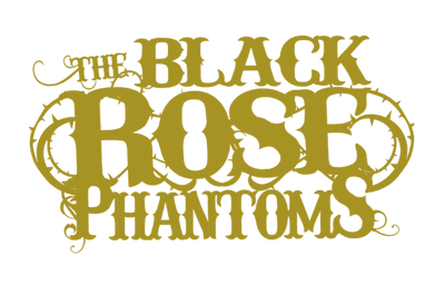The Black Rose Phantoms