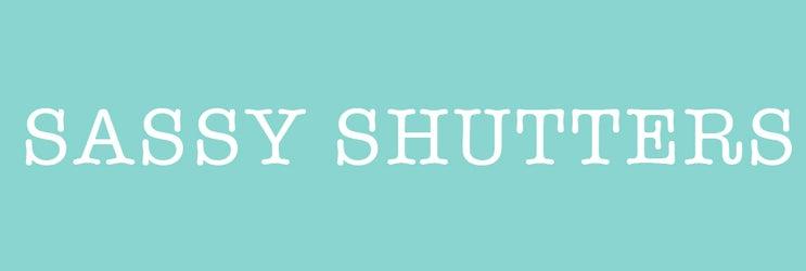 Sassy shutters