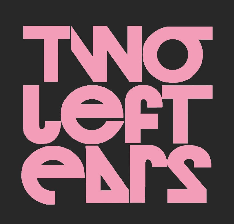 TWO LEFT EARS