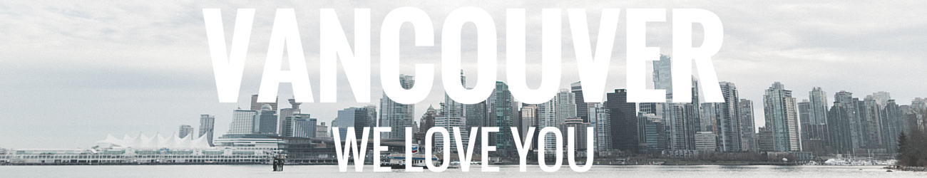 Vancouver, we love you [the t-shirt project]